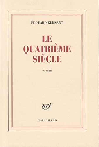 Le Quatrieme Siecle: Roman: Glissant, Edouard