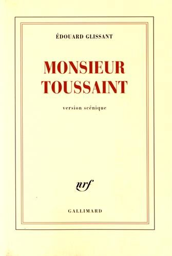 Monsieur Toussaint (English, French and French Edition) (2070746216) by Edouard Glissant