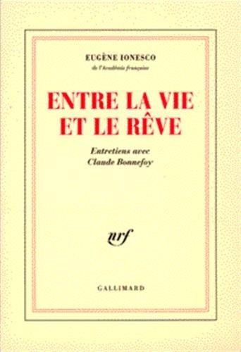 9782070746279: Entre la vie et le rêve : Entretiens avec Claude Bonnefoy