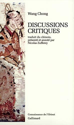Discussions critiques (Connaissance de l'Orient): Wang Chong