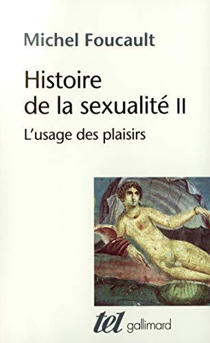 9782070746736: Histoire de la sexualité, II : L'usage des plaisirs: L'Usage DES Plaisirs Tome 2 (Tel)