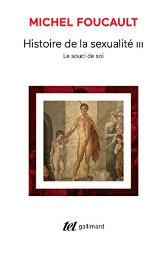 9782070746743: Histoire de la sexualité, III : Le souci de soi (Tel)