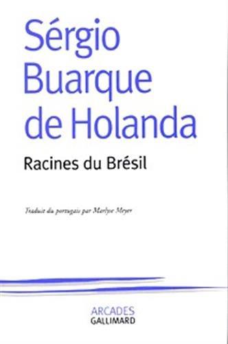 Racines du Brà sil: Sà rgio Buarque