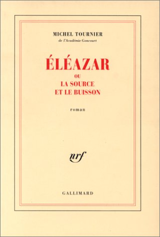 9782070746927: Éléazar ou La Source et le Buisson (NRF)