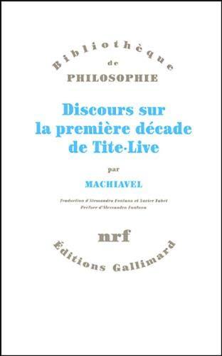 DISCOURS SUR LA PREMIÈRE DÉCADE DE TITE-LIVE: MACHIAVEL NICOLAS