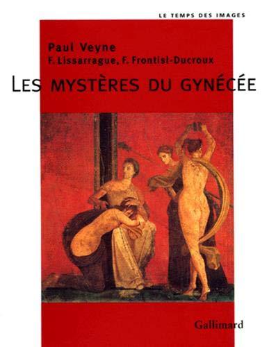 Les mystères du Gynécée.: VEYNE (Paul), LISSARAGUE (F.) & FRONTISI-DUCROUX (F....