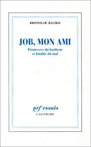 9782070748044: Job, mon ami: Promesses du bonheur et fatalité du mal (NRF essais) (French Edition)