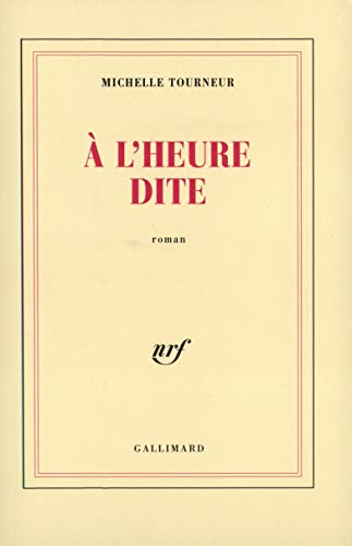 9782070748051: A l'heure dite: Roman (French Edition)