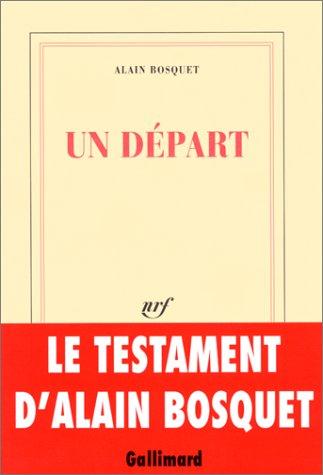 Un depart: Roman (French Edition): Bosquet, Alain