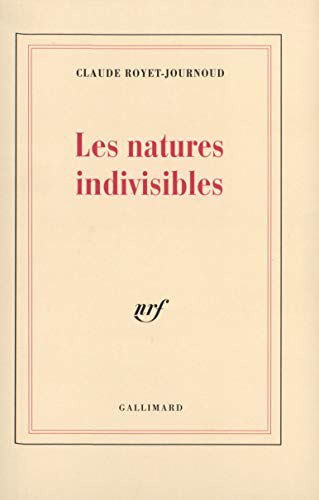 9782070748686: Les Natures indivisibles (Blanche)