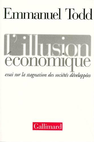 9782070748853: L'illusion �conomique : Essai sur la stagnation des soci�t�s d�velopp�es