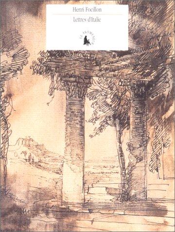 Lettres d'Italie: Correspondance familiale, 1906-1908 (Le cabinet des lettres) (French Edition) (2070749223) by Focillon, Henri
