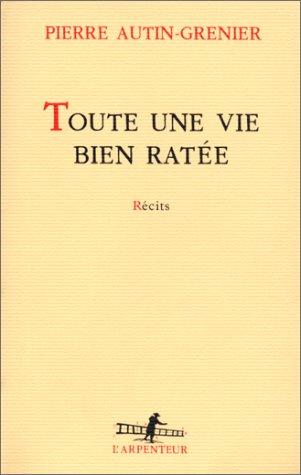9782070749324: Toute une vie bien ratée: Récits (L'arpenteur) (French Edition)