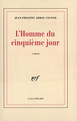 L'homme Du Cinquieme Jour: Arrou-Vignod, Jean-Philippe