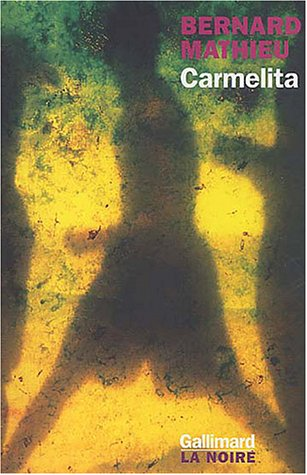Carmelita (French Edition): Bernard Mathieu