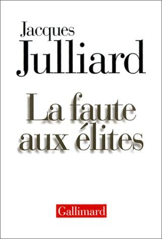 9782070749690: La faute aux elites (French Edition)