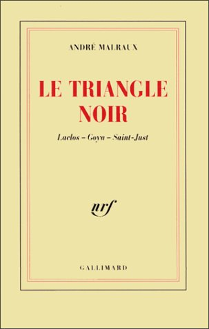 9782070749737: Le Triangle noir. Laclos.Goya.Saint-Just