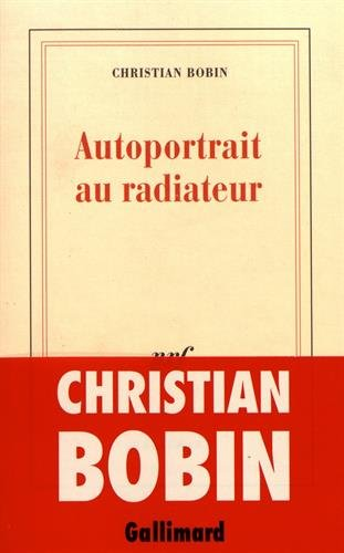 9782070749782: Autoportrait au radiateur (French Edition)