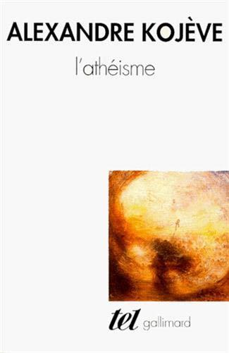 L'athéisme: Alexandre Kojève; Laurent