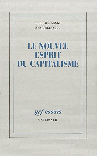 Le nouvel esprit du capitalisme (NRF Essais): Luc Boltanski; Ève
