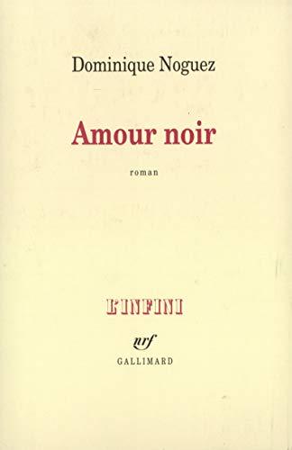 Amour Noir (L'infini) (French Edition): D. Noguez