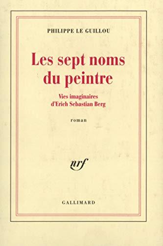 Les Sept Noms Du Peintre (French Edition): Guillon, P. le