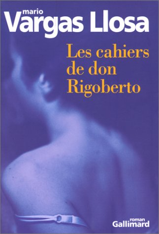 Les cahiers de don Rigoberto: Vargas Llosa, Mario