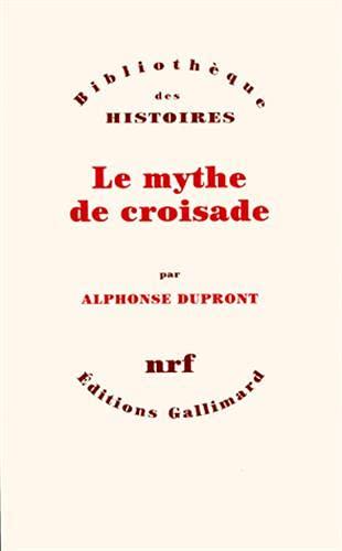 Mythe De La Croisade (French Edition): Duplont