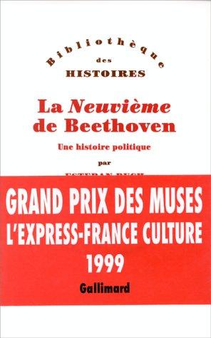 La neuvie?me de Beethoven: Une histoire politique (Bibliothe?que des histoires) (French Edition): ...