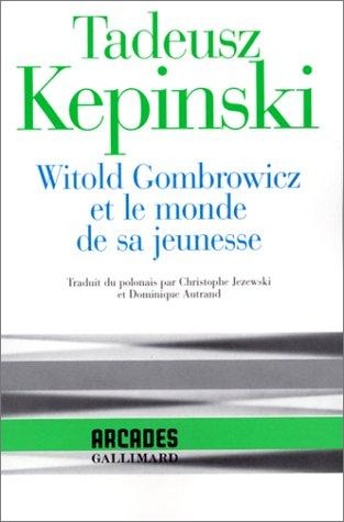 Witold gombrowicz et le monde de sa jeunesse (French Edition): Tadeus Kepinski