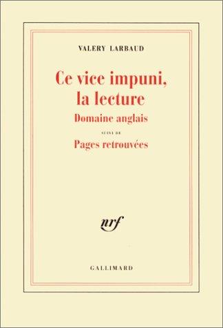 9782070752058: Ce vice impuni, la lecture: Domaine anglais ; suivi de, Pages retrouvées (French Edition)