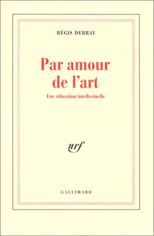 9782070752096: Par amour de l'art: Une éducation intellectuelle (French Edition)