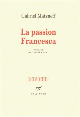 9782070752218: La Passion Francesca: Journal 1974-1976 (NRF)