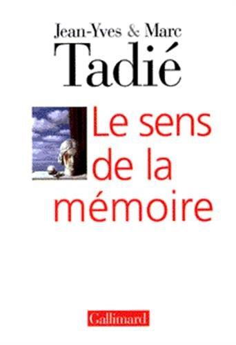 Le Sens de la mà moire [Paperback]: Jean-Yves TadiÃ