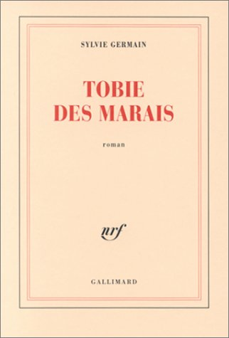 Tobie des marais: Roman (French Edition): Germain, Sylvie
