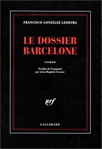 9782070752294: Le dossier Barcelone: Une enquête de l'inspecteur Méndez (NRF)