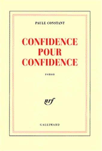 9782070752317: Confidence pour confidence - Prix Goncourt 1998