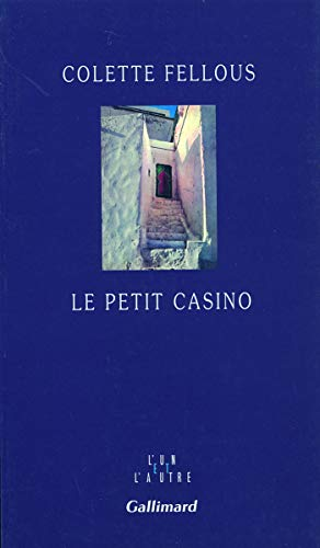 Le petit casino (L'un et l'autre) (French Edition) (207075247X) by Colette Fellous