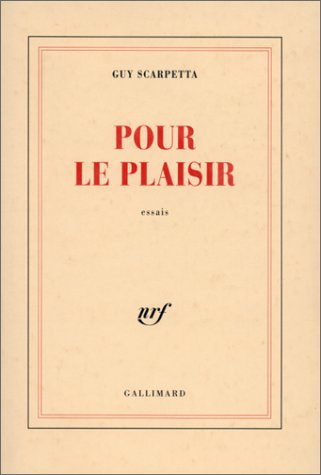 Pour le plaisir: Essais (French Edition): Scarpetta, Guy