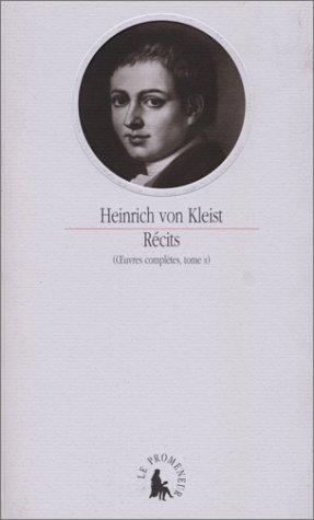 Oeuvres complètes, tome 2. Récit: Heinrich von Kleist