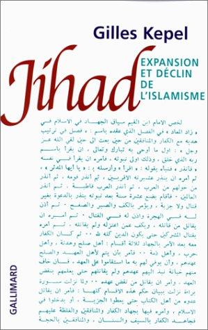 9782070753055: Jihad: Expansion et declin de l'islamisme (French Edition)