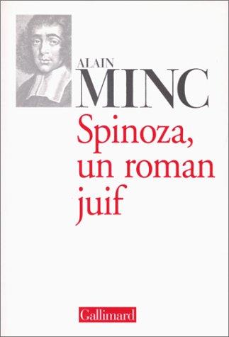 Spinoza, un roman juif: Minc, Alain