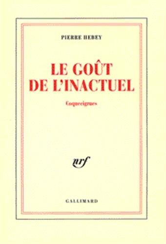 Le gout de l'inactuel (French Edition): Hebey, Pierre