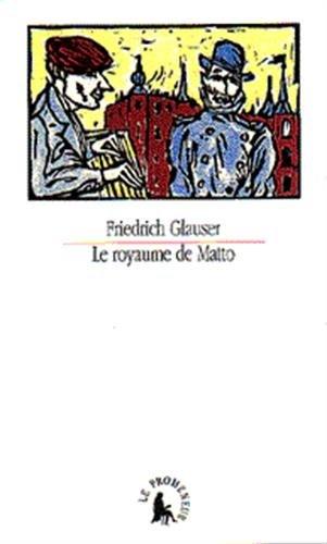 Le royaume de Matto: Glauser, Friedrich