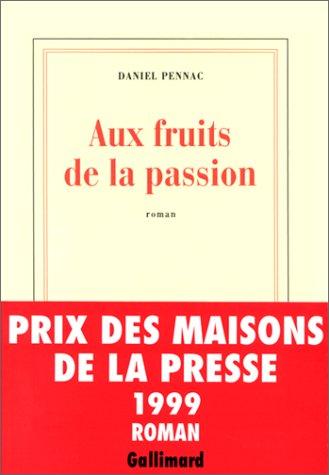 Aux fruits de la passion: Pennac, Daniel