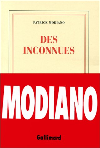 9782070754939: Des Inconnues ; Prix Nobel 2014 ; [ edition Gallimard Blanche ] (French Edition)
