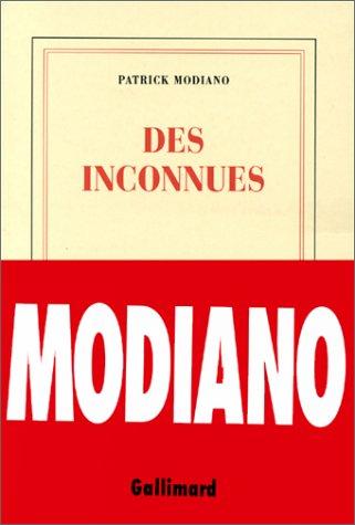 Des Inconnues ; Prix Nobel 2014 ; [ edition Gallimard Blanche ] (French Edition): Patrick Modiano