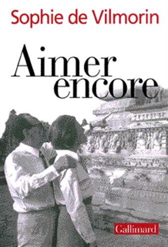 9782070755165: Aimer encore: André Malraux (1970-1976)