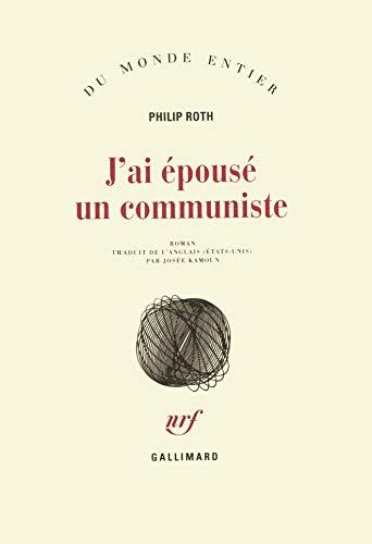 J'ai épousé un communiste: Philip Roth; Josée Kamoun