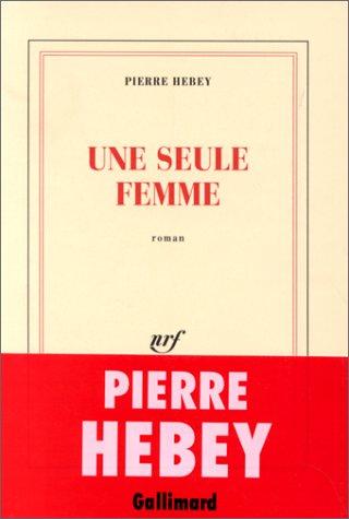 9782070755622: Une seule femme: Roman (French Edition)